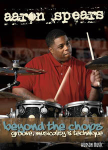 Hudson Music Aaron Spears: Beyond the Chops